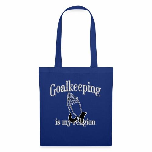 Goalkeeping is my religion - Stoffbeutel
