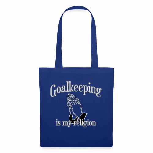 Goalkeeping is my religion - Tote Bag