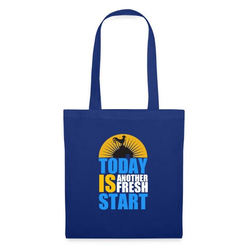 Today is another fresh start - Sac en tissu