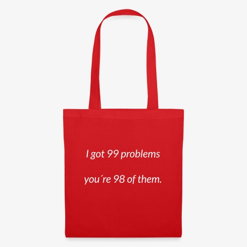 I got 99 problems - Tote Bag