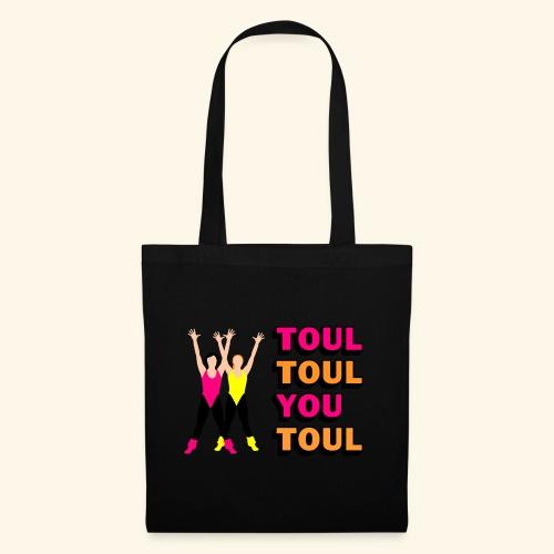 Toul Toul You Toul - Tote Bag