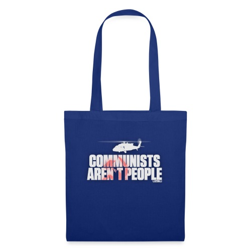 Communists aren't People (White) - Tote Bag