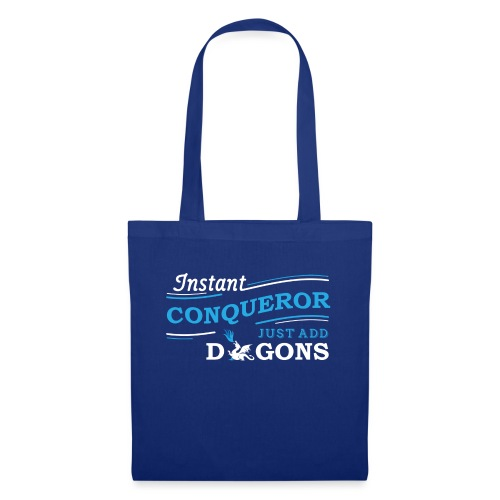 Instant Conqueror, Just Add Dragons - Tote Bag