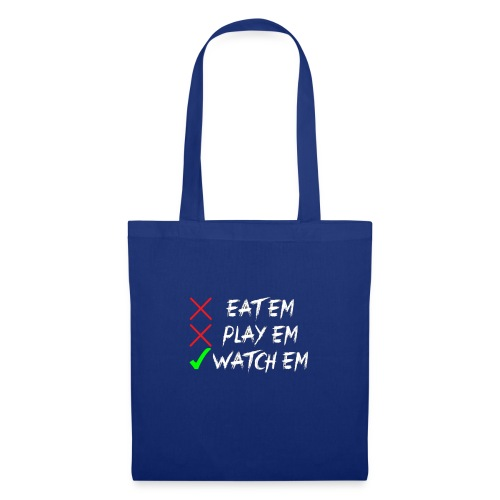 Eatem Playem Watchem - Tote Bag