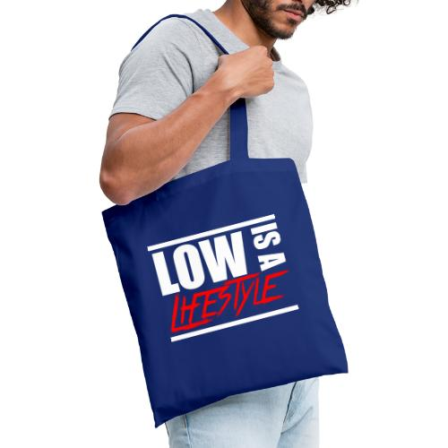 Low is a Lifestyle - Stoffbeutel