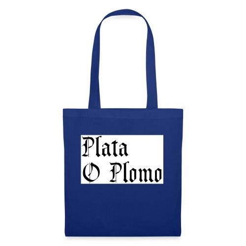 Plata o plomo - Tote Bag