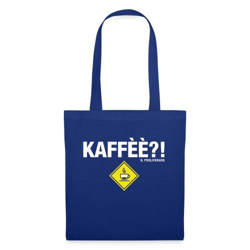 KAFFÈÈ?! by Il Proliferare - Borsa di stoffa