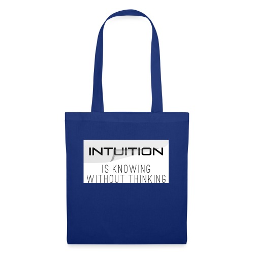 Intuition is knowing without thinking - Stoffbeutel