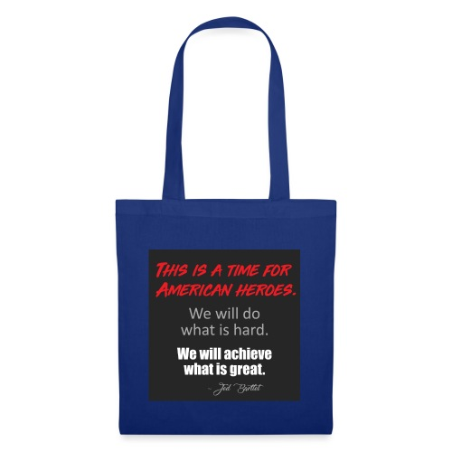 This is a time for American heroes - Tote Bag
