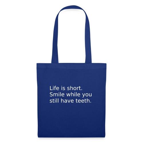 Das Leben ist kurz. Lächle. - Stoffbeutel