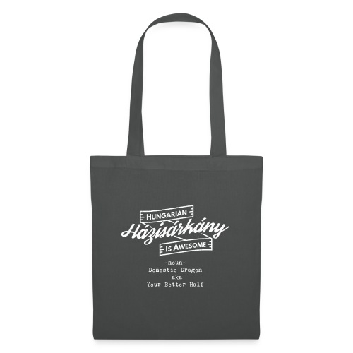 Házisárkány - Hungarian is Awesome (white fonts) - Tote Bag
