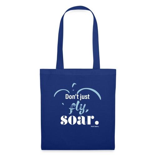 Don't just fly, soar. 🕊️ - Stoffbeutel