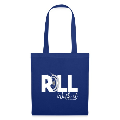 Amy's 'Roll with it' design (white text) - Tote Bag