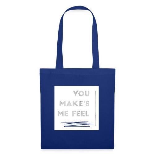 You Make's me feel... - Bolsa de tela
