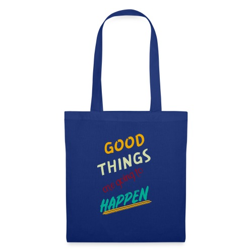 Good Thing Are Going To Happen - Sac en tissu