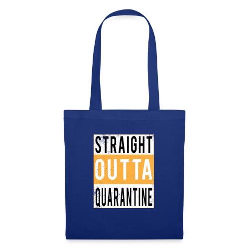 straight outta quarantine - Tote Bag