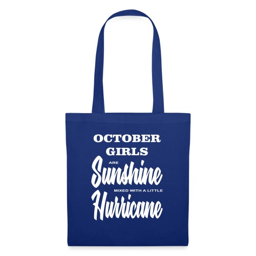 October Girls are Sunshine mixed with a little ... - Stoffbeutel