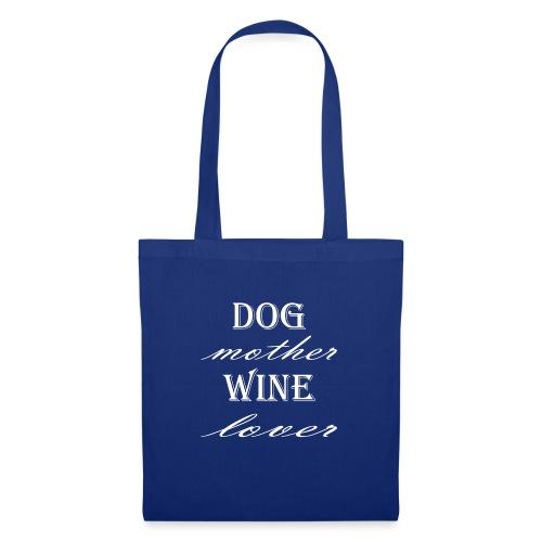 Hunde Mutter Weinliebhaber Geschenk Idee - Stoffbeutel
