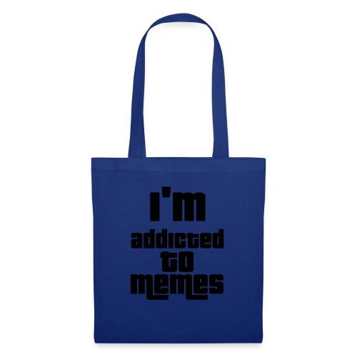 I'm Addicted To Memes - Tote Bag