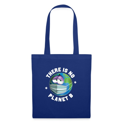 There Is No Planet B - 50th Earth Day - Warning - Borsa di stoffa