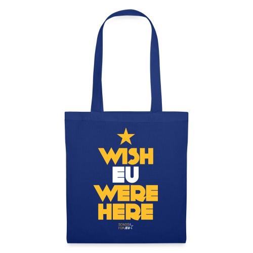 Wish EU were here | SongsFor.EU - Tote Bag