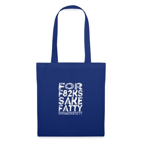 For F82ks Sake Fatty - Tote Bag