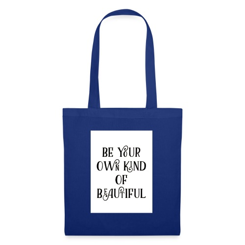 Be your own kind of beautiful - Tote Bag