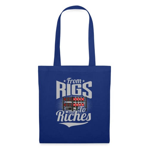 From Rigs To Riches - Tote Bag