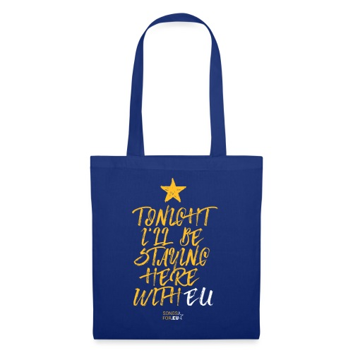 Tonight I'll stay here with EU | SongsFor.EU - Tote Bag