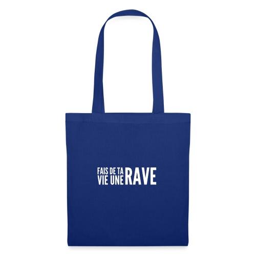 Fais de ta vie une RAVE - White - Tote Bag
