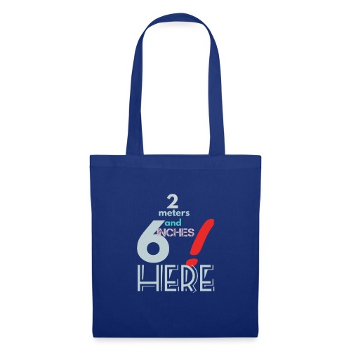 2 meters and 6 inches - Tote Bag