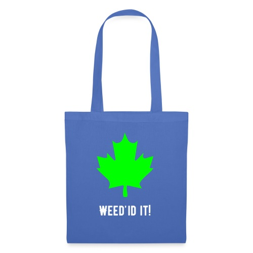 Weed'id it! - Tote Bag