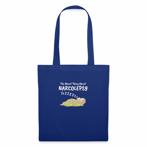 Sloth Narcolepsy Worst thing about Nacolrpdy ZZZ - Tote Bag