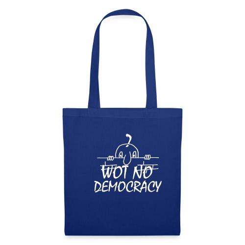 WOT NO DEMOCRACY - Tote Bag