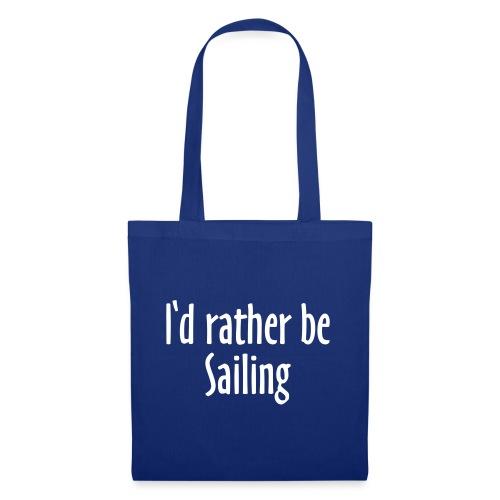 I'd rather be Sailing - Segeln Segler Segel - Stoffbeutel