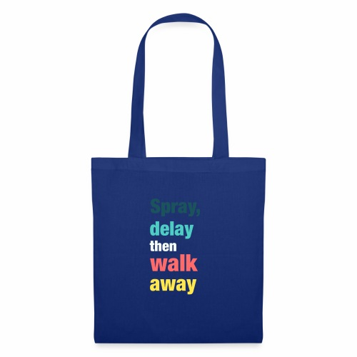 Spray delay then walk away - Tote Bag