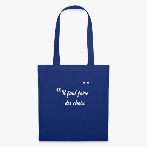 Il faut faire des choix - Tote Bag