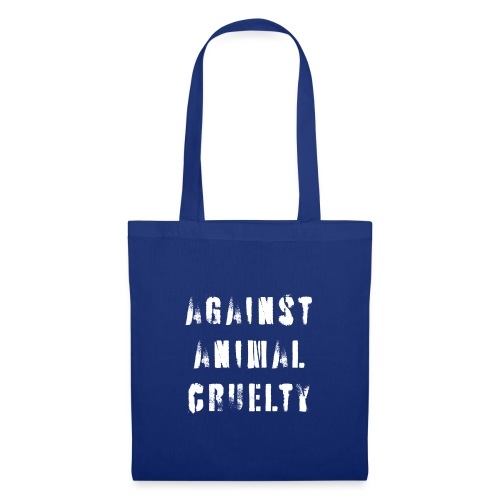 Against Animal Cruelty / tegen dierenmishandeling - Tas van stof