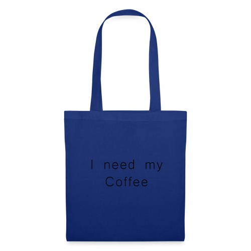 I need my Coffee - Stoffbeutel