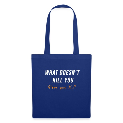 What doesn't kill you? - Tote Bag