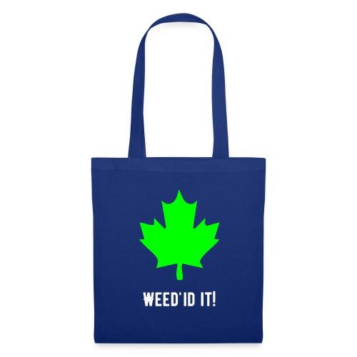 Weed'id it! - Tote Bag