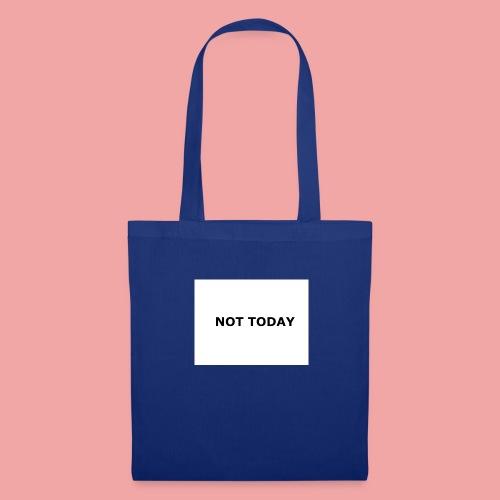 Not Today - Stoffbeutel
