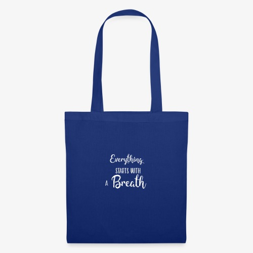 everything starts with a breath - Borsa di stoffa