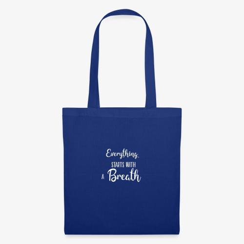 everything starts with a breath - Borsa di stoffa