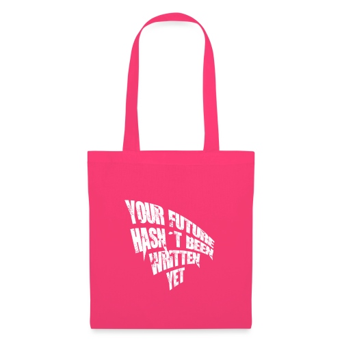 YOUR FUTURE HASN´T BEEN WRITTEN YET - Bolsa de tela