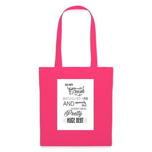 Who's got a PHD. - Tote Bag