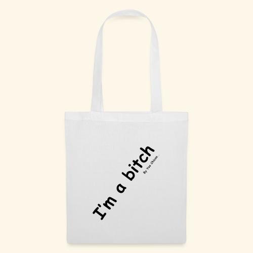 Im a bitch - Tote Bag
