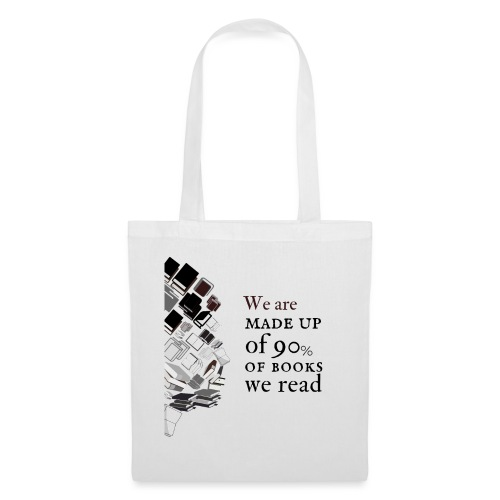 We are made up of 90% of books we read - Borsa di stoffa