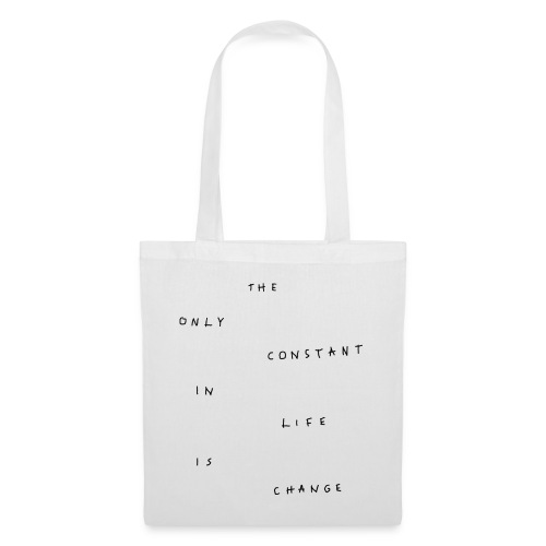 the only constant in life whitegrey - Tote Bag