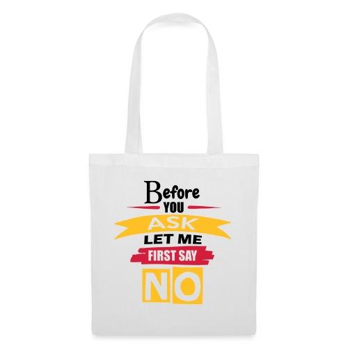 Before You Ask - Tote Bag